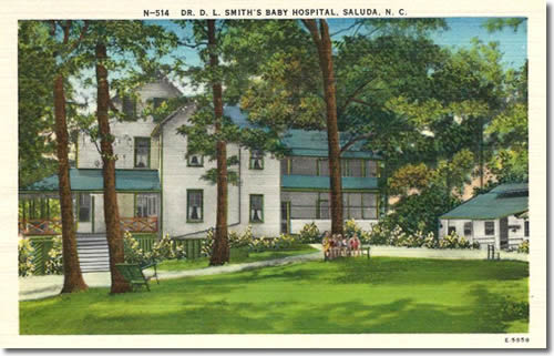 Dr. D. L. Smith's Baby Hospital, Saluda, NC – Greetings from the Past